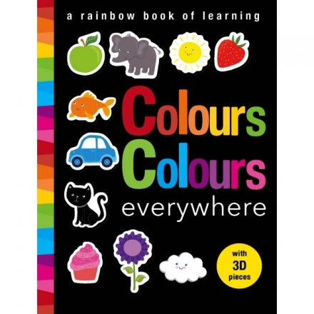 Colours Colours everywhere: A rainbow book of learning