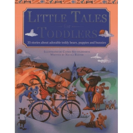 Little Tales for Toddlers: 35 Stories about Adorable Teddy Bears, Puppies and Bunnies